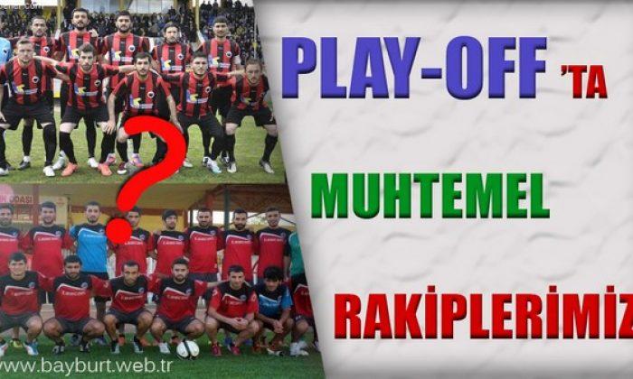 Play-Off 'ta Muhtemel Rakiplerimiz