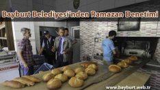 Bayburt Belediyesi'nden Ramazan Denetimi