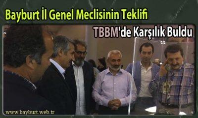Bayburt İl Genel Meclisinin Teklifi TBBM'deKarşılık Buldu