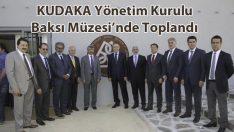 KUDAKA Yönetim Kurulu Baksı Müzesi'nde Toplandı