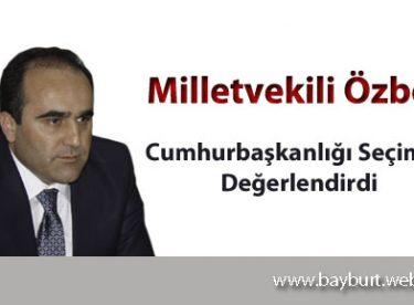 Özbek, Yaklaşan Cumhurbaşkanlığı Seçimini Değerlendirdi