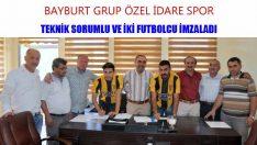 Bayburt Grup'ta Teknik Sorumlu ve İki Futbolcu İmzaladı