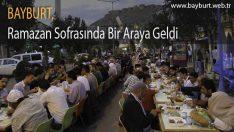 Bayburt, Ramazan Sofrasında Bir Araya Geldi