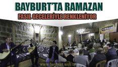 Bayburt'ta Ramazan, Fasıl Geceleriyle Renkleniyor