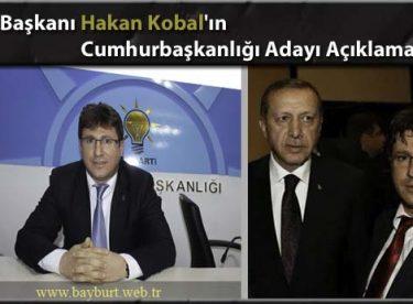 İl Başkanı Kobal'ın Cumhurbaşkanlığı Adayı Açıklaması