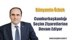 Özbek, Cumhurbaşkanlığı Seçim Ziyaretlerine Devam Ediyor