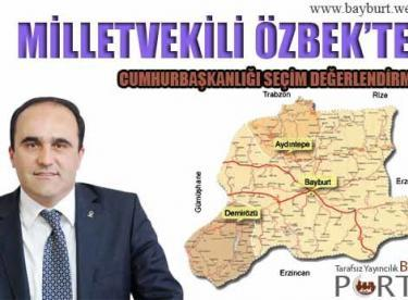 Milletvekili Özbek, Cumhurbaşkanlığı Seçimini Değerlendirdi