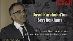 Ünsal Karabulut'tan Başbakan Erdoğan'a Sert Açıklamalar