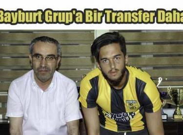 Bayburt Grup'a Bir Transfer Daha