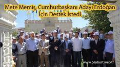 Mete Memiş, Cumhurbaşkanı Adayı Erdoğan İçin Destek İstedi