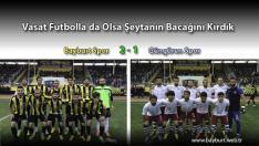 Vasat Futbolla da Olsa Şeytanın Bacağını Kırdık