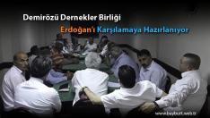 Demirözü Dernekler Birliği Erdoğan'ı Karşılamaya Hazırlanıyor