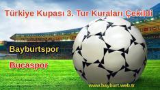 Türkiye Kupası 3. Tur Rakibimiz Bucaspor