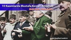 10 Kasımlarda Mustafa Kemal'i Anlamak