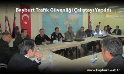 Bayburt Trafik Güvenliği Çalıştayı Yapıldı