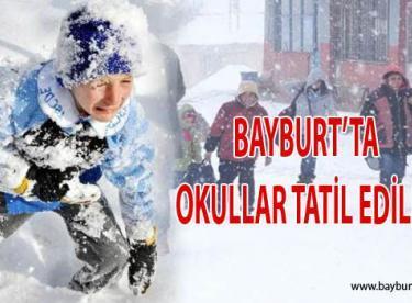 Bayburt'ta Okullar Tatil Edildi