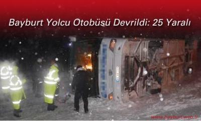 Bayburt Yolcu Otobüsü Devrildi: 25 Yaralı
