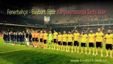 Fenerbahçe – Bayburt Spor Karşılaşmasında Tarihi İlkler