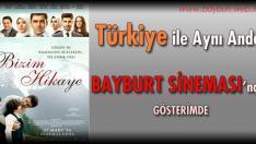 Türkiye ile Aynı Anda Bayburt Sinemasında Gösterimde
