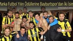 Marka Futbol Yılın Ödüllerine Bayburtspor'dan İki İsim