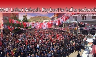 MHP Lideri Bahçeli, Bayburt'ta halka seslendi