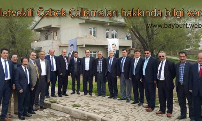 Milletvekili Özbek Çalışmaları hakkında bilgi verdi