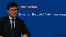 """Kobal, """"Süleyman Burç Akıl Tutulması Yaşıyor"""""""
