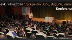 """Şevki Yılmaz'dan """"Türkiye'nin Dünü, Bugünü, Yarını"""""""