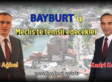 Bayburt'u Meclis'te temsil edecekler