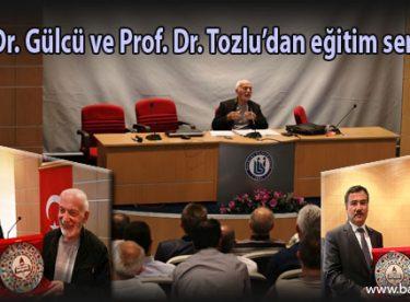 Prof. Dr. Gülcü ve Prof. Dr. Tozlu'dan eğitim semineri