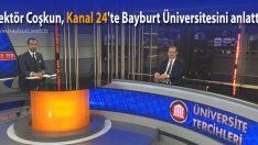 Rektör Coşkun, Kanal 24'te Bayburt Üniversitesini anlattı