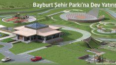 Bayburt Şehir Parkı'na Dev Yatırım