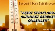 Aşırı sıcaklarda alınması gereken önlemler