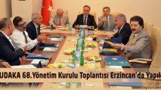 KUDAKA 68.Yönetim Kurulu Toplantısı Erzincan'da Yapıldı