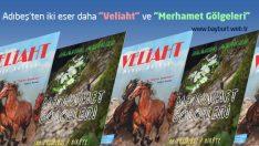 """Adıbeş'ten iki eser daha """"Veliaht"""" ve """"Merhamet Gölgeleri"""""""