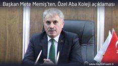 Başkan Mete Memiş'ten, Özel Aba Koleji açıklaması