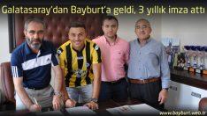 Galatasaray'dan Bayburt'a geldi, 3 yıllık imza attı