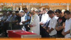 Ak Parti Gençlik Kolları'ndan gıyabi cenaze namazı