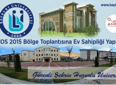 Bayburt Üniversitesi ANKOS 2015 Bölge Toplantısına Ev Sahipliği Yapacak
