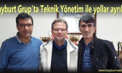 Bayburt Grup'ta Teknik Yönetim ile yollar ayrıldı