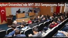 Bayburt Üniversitesi'nde MYT-2015 Sempozyumu Sona Erdi
