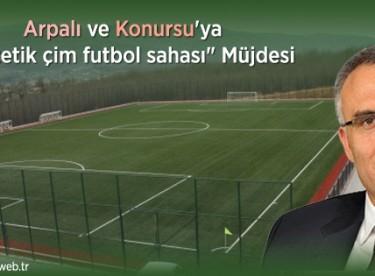 """Arpalı ve Konursu'ya """"sentetik çim futbol sahası"""""""