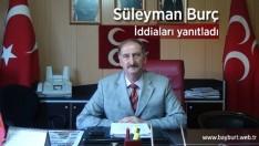 Süleyman Burç, iddiaları yanıtladı