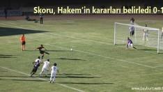 Skoru, Hakem'in kararları belirledi 0-1