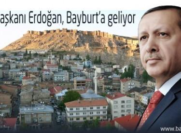 Cumhurbaşkanı Recep Tayyip Erdoğan Bayburt'a geliyor