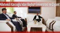 Milletvekili Kavcıoğlu'ndan Bayburt Üniversitesi'ne Ziyaret