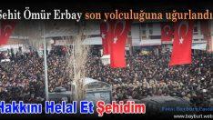 Şehit Ömür Erbay son yolculuğuna uğurlandı
