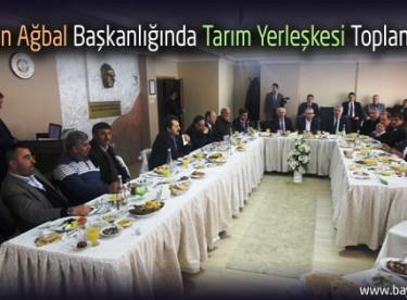Bakan Ağbal Başkanlığında Tarım Yerleşkesi Toplantısı