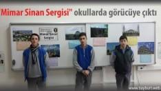 """""""Mimar Sinan Sergisi"""" okullarda görücüye çıktı"""