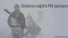 Dondurucu soğukta PKK operasyonu